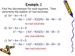 example 1 find the discriminant for each equation then determine the number of real solutions