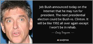 Jeb Bush Quotes Best Jeb Bush Quotes Adorable Quote Conan O'brien On Jeb Bush The Patriot