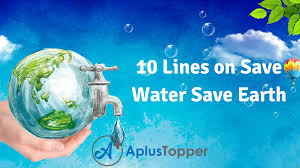 10 lines on save water save earth for