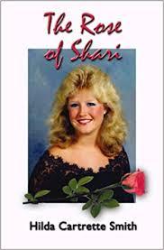 The Rose of Shari: Cartrette Smith, Hilda: 9781588518491: Amazon.com: Books