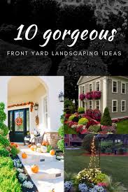 10 landscaping ideas in front yard
