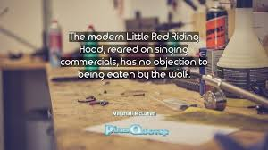 Has No Objection The modern Little Red Riding Hood reared on singing commercials 38