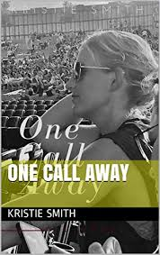 One Call Away - Kindle edition by Smith, Kristie. Mystery, Thriller &  Suspense Kindle eBooks @ Amazon.com.