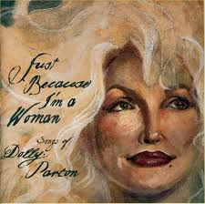 Just Because I'm A Woman ~ Songs of Dolly Parton - Various Artists - Songs%2BOf%2BDolly%2BParton%2B-%2BJust%2BBecause%2BI%252527m%2BA%2BWoman%2B-%2Bfront