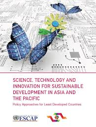 science technology and innovation for sustainable development in science technology and innovation for sustainable development in asia and the pacific policy approaches for least developed countries