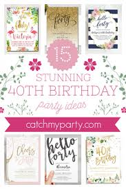 Birthday Invitation Party The Most Stunning 40th Birthday Party Invitations For Women