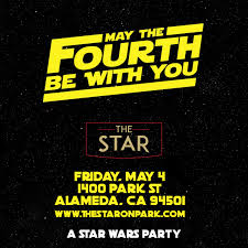 May the Fourth Be With You: A Star Wars Party — The Star on Park