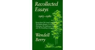 recollected essays by wendell berry