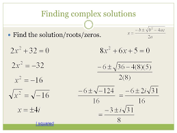 16 finding complex solutions find the solution roots zeros i squared