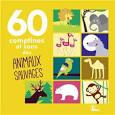 60 Comptines et sons des animaux Sauvages album by Sarah Thaïs
