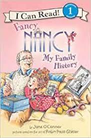 Amazon.co.jp: Fancy Nancy My Family History (I Can Read!: Beginning Reading  1: Fancy Nancy): O'Connor, Jane, Preiss-Glasser, Robin, Enik, Ted: 洋書