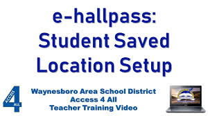 Student Hall Pass E Hallpass Student Setup Saved Locations