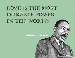 Martin Luther King Jr Quotes About Love Magnificent Dr Martin Luther King Jr Quotes Love Is The Most Durable Power In