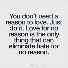 Need Love Quotes You Don't Need a Reason to Love Live Life Happy 28