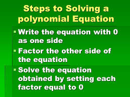 steps to solving a polynomial equation