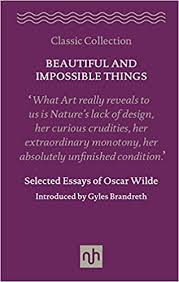 com beautiful and impossible things selected essays of  com beautiful and impossible things selected essays of oscar wilde 9781910749067 oscar wilde gyles brandreth books