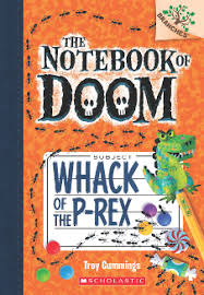 the notebook of doom the notebook of doom whack of the p rex