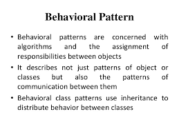 Patterns Of Behavior Simple Behavioral Pattern ByPriyanka Pradhan