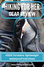 hiking for her review of keen s terradora lightweight waterproof leather trail shoe bootreview hikingboots