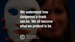 40 Quotes On Wearing A Mask Lying And Hiding Oneself Delectable Carnival Quotes Tumblr