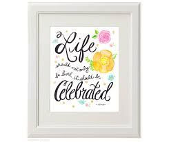 Celebrating Life Quotes Celebration Of Life Quotes And Sayings Unique Life Should Be 96