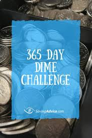 365 Day Dime Challenge Savingadvice Com Blog