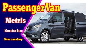 2018 mercedes benz metris passenger van.  mercedes 2018 mercedes metris passenger van   new cars buy intended benz s