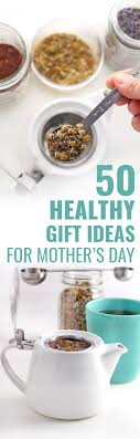 Kitchen Gift For Mom 50 Healthy Gift Ideas For Mothers Day In Sonnets Kitchen
