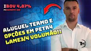 PETR4 ALUGUEL TERMO E OPÇÕES - LAME3/4 VOLUMÃO - YouTube