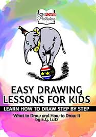 easy drawing lessons for kids learn how to draw step by step what to