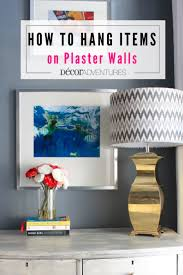 how to hang items on plaster walls