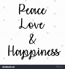 Quote About Peace And Love Unique Peace Love and Happiness Quotes Ideas kerbcraftorg 71