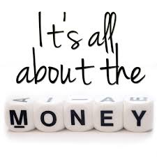 Image result for it's all about the money
