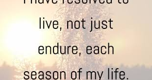 Seasons Of Life Quotes Stunning 48 Quotes About Embracing All The Seasons Of Life