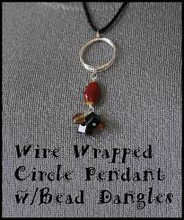 how to make a wire wrapped circle pendant with bead dangles