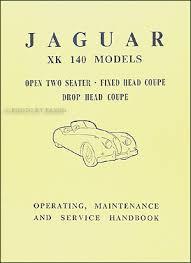 1954 1957 jaguar xk 140 repair shop manual original supplement xk140 1954 1957 jaguar xk 140 owner s manual reprint