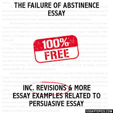 failure of abstinence essay the failure of abstinence essay