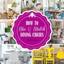 mixing matching dining chairs tidbits twine 7 tips for using mismatched dining