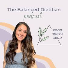 The Balanced Dietitian Podcast
