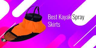 Kayak Spray Skirt Size Chart Best 7 Kayak Spray Skirts Reviews Spray Skirts Buying Guide