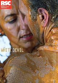 meet the contemporaries royal shakespeare company poster for the white devil 2014 a man and w dripping gold paint