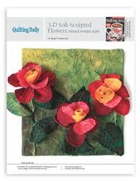 3-D Soft-Sculpted Flower Templates by Barb Forrister - Media ... & 3-D Soft-Sculpted Flower Templates by Barb Forrister - Media - Quilting  Daily | Quilts | Pinterest | Flower template Adamdwight.com