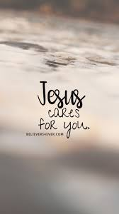 Jesus Cares For You Amazing God Scripture Wallpaper Quotes