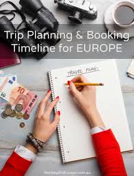 Trip Planning And Booking Timeline For Europe