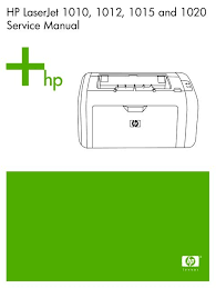 All drivers available for download have been scanned by antivirus program. Hp Laserjet 1010 1012 1015 1020 Service Manual Enww