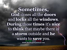 God Quotes And Sayings Mesmerizing Sometimes God Closes All The Doors And Locks All The Windows Best
