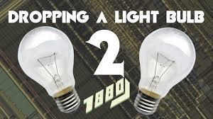 Light Bulb Youtube Dropping A Light Bulb 2