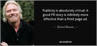 Pr Quotes Beauteous Richard Branson Quote Publicity Is Absolutely Critical A Good PR