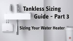 On Demand Water Heater Sizing Chart Tankless Sizing Guide Part 3 Sizing Your Water Heater