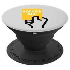 Referee Design Amazon Com Soccer Referee Design Gift Popsockets Grip And
